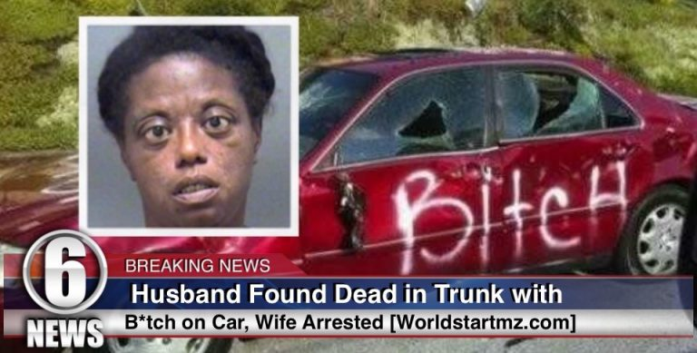 Husband Found Dead in Trunk with B*tch Written on Car, Wife Arrested for Murder